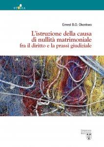 Copertina di 'L'istruzione della causa di nullità matrimoniale fra il diritto e la prassi giudiziale'