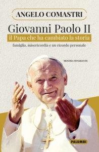 Copertina di 'Giovanni Paolo II. Il papa che ha cambiato la storia'