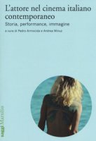 L' attore nel cinema italiano contemporaneo. Storia, performance, immagine