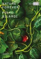 Piero Gilardi. Nature forever. Ediz. italiana e inglese