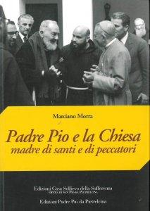 Copertina di 'Padre Pio e la Chiesa madre di santi e di peccatori'
