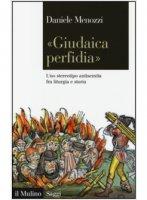 «Giudaica perfidia» - Daniele Menozzi
