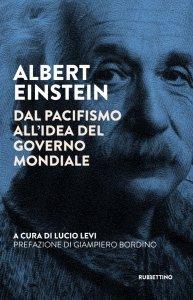 Copertina di 'Albert Einstein. Dal pacifismo all'idea del governo mondiale'