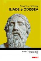 Leggere e rileggere Iliade e Odissea.