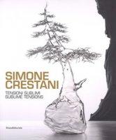 Simone Crestani. Tensioni sublimi. Catalogo della mostra (Bologna, settembre-ottobre 2017). Ediz. italiana e inglese
