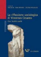 La riflessione sociologica di Vincenzo Cesareo. Con scritti scelti