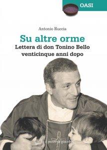 Copertina di 'Su altre orme. Lettera di don Tonino Bello venticinque anni dopo.'