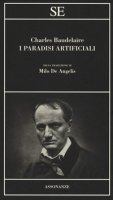 I paradisi artificiali - Baudelaire Charles