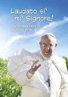 Laudato si', mi' Signore! - Papa Francesco