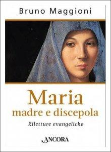 Copertina di 'Maria madre e discepola'