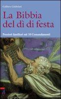 La Bibbia del dì di festa. Pensieri familiari sui 10 Comandamenti [vol_3] - Candelari Callisto