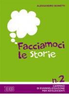 Facciamoci le storie - Alessandro Bonetti