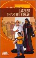 L' agenzia dei segreti precari - Marchina Riccardo