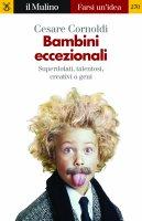Bambini eccezionali - Cesare Cornoldi