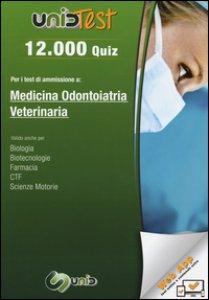 Copertina di '12.000 quiz per i test di ammissione a medicina, odontoiatria, veterinaria. Con aggiornamento online'