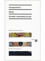 Hegel ovvero l'esistenza di Dio