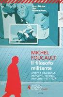 Il filosofo militante - Michel Foucault