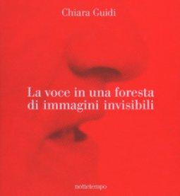 Copertina di 'La voce in una foresta di immagini invisibili. Ediz. a colori'