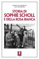 Storia di Sophie Scholl e della Rosa Bianca - Annette Dumbach, Jud Newborn
