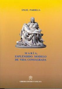Copertina di 'Maria, esplendido modelo de vida consagrada'