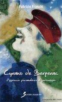 Cyrano de Bergerac. Approccio psicoanalitico al personaggio - Franchi Fabrizio