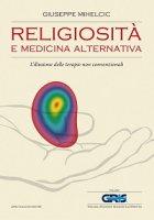 Religiosità e medicina alternativa - Giuseppe Mihelcic