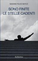 Sono finite le stelle cadenti - Massimo Felice Nisticò