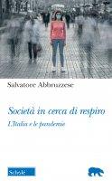 Società in cerca di respiro - Salvatore Abbruzzese