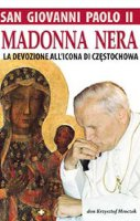 San Giovanni Paolo II - La Madonna Nera - Mroczek Krzysztof