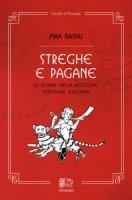 Streghe e pagane, le donne nella religione popolare europea - Dashu Max
