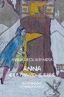 Anna e le magiche erbe - D'Asdia Maria Cecilia
