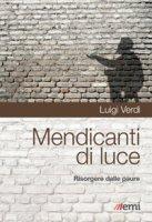 Mendicanti di luce - Luigi Verdi