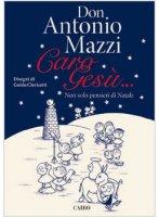 Lettere a Cristo bambino - Antonio Mazzi