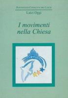 I movimenti nella Chiesa. Atti del Convegno - Pontificio consiglio per i laici