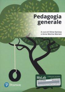 Copertina di 'Pedagogia generale. Ediz. mylab. Con Contenuto digitale per accesso on line'