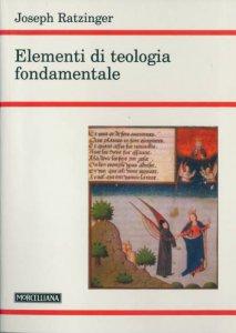 Copertina di 'Elementi di teologia fondamentale'
