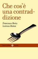 Che cos'è una contraddizione - Francesco Berto, Lorenzo Bottai