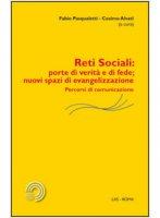 Reti sociali: porte di verità e di fede; nuovi spazi di evangelizzazione