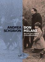 Don Milani. Parole per timidi e disobbedienti - Schiavon Andrea