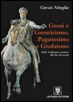 Gnosi e gnosticismo, paganesimo e giudaismo. - Curzio Nitoglia