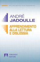 Apprendimento della lettura e dislessia - Jadoulle André