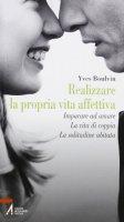 Realizzare la propria vita affettiva - Boulvin Yves