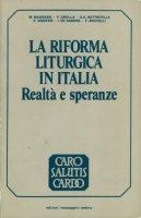 La riforma liturgica in Italia. Realtà e speranze