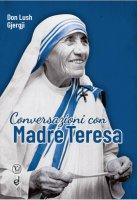 Conversazioni con Madre Teresa - Lush Gjergji