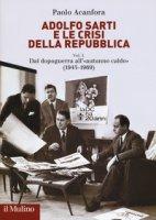 Adolfo Sarti e le crisi della Repubblica - Acanfora Paolo