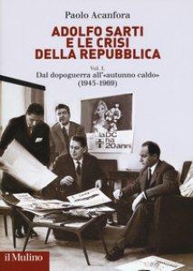 Copertina di 'Adolfo Sarti e le crisi della Repubblica'