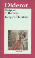 Il nipote di Rameau. Jacques il fatalista - Diderot Denis