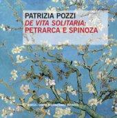 «De vita solitaria»: Petrarca e Spinoza - Pozzi Patrizia