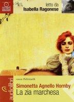 La zia marchesa letto da Isabella Ragonese - Agnello Hornby Simonetta