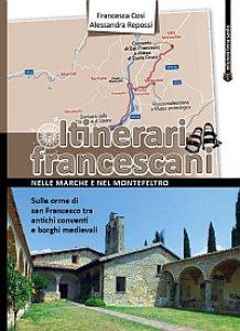 Copertina di 'Itinerari francescani nelle Marche e nel Montefeltro'